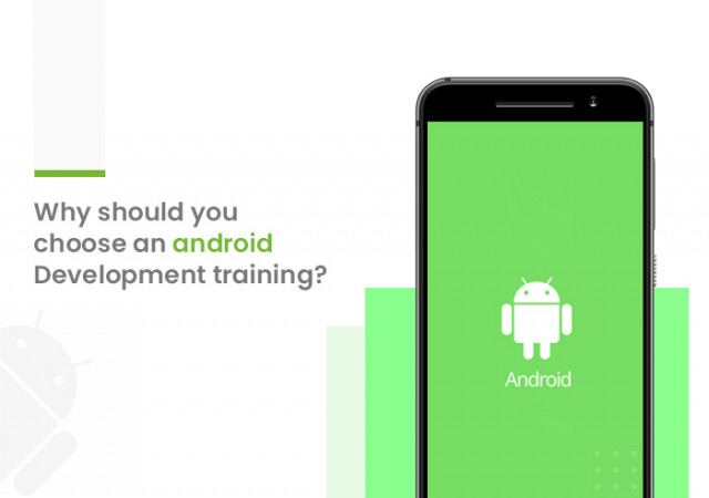 Why should you choose an android development training?