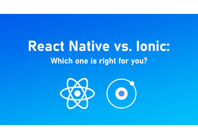 React Native vs Ionic: Which one is right for you
