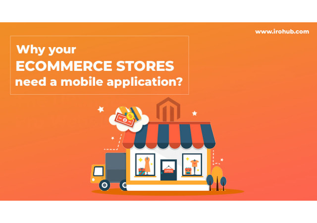 Why your eCommerce stores need a mobile application?
