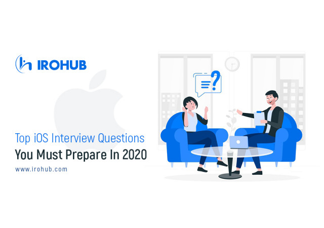 Top iOS Interview Questions You Must Prepare In 2020